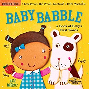 Indestructibles: Baby Babble: A Book of Baby's First Words
